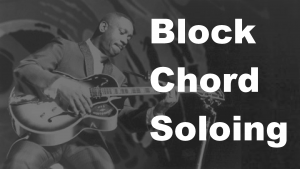 Block Chord Soloing (Part 2)