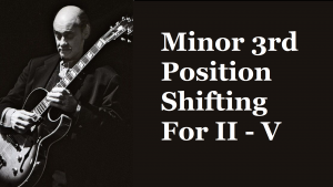 Minor 3rd shift for II - V