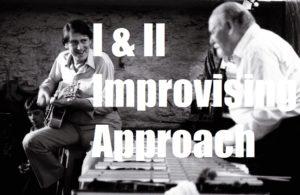 I - II  Improvising Approach